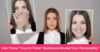 "Can These ""True Or False"" Questions Reveal Your Personality?"