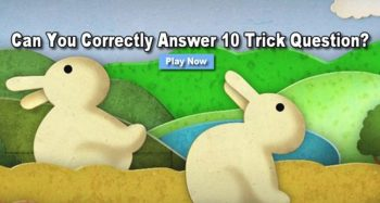 Can You Correctly Answer 10 Tricky Questions?