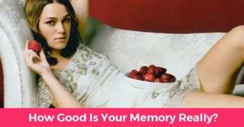 How Good Is Your Memory Really?
