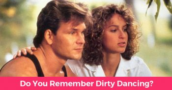 How Well Do You Remember Dirty Dancing?