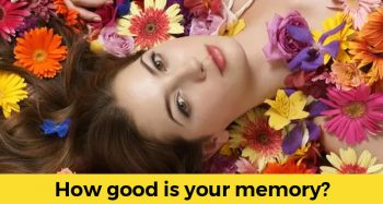 How Good Is Your Memory? Take The Test If You Dare!