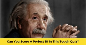 Only The Smartest People Will Have A Chance To Score A Perfect 10