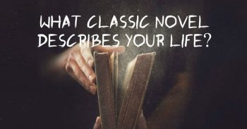 What Classic Novel Describes Your Life?
