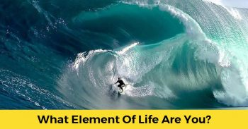 What Element Of Life Are You?