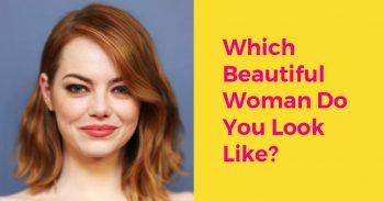 Which Beautiful Woman Do You Look Like?
