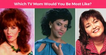 Which TV Mom Would You Be Most Like?
