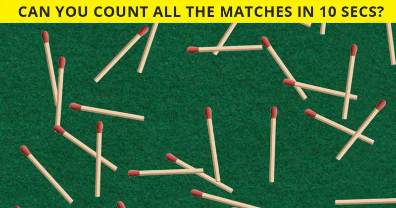 How Quickly Can You Count All The Matches In Each Picture? Most Will Fail This Test!